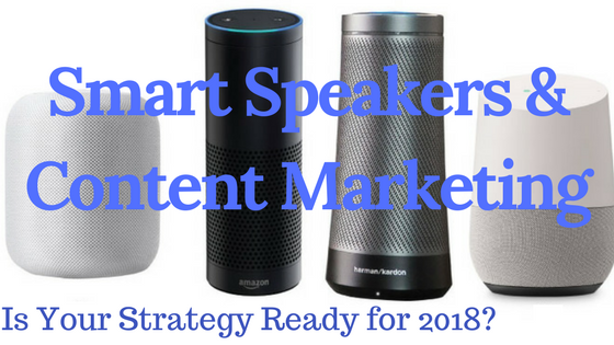 Smart Speakers Content Marketing 2018